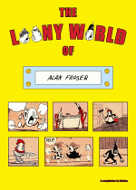 Thumbnail for The Loony World Of Alan Fraser