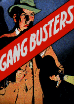 Thumbnail for Gang Busters (TV Show)