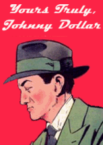 Thumbnail for Yours Truly, Johnny Dollar