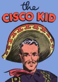 Large Thumbnail For The Cisco Kid