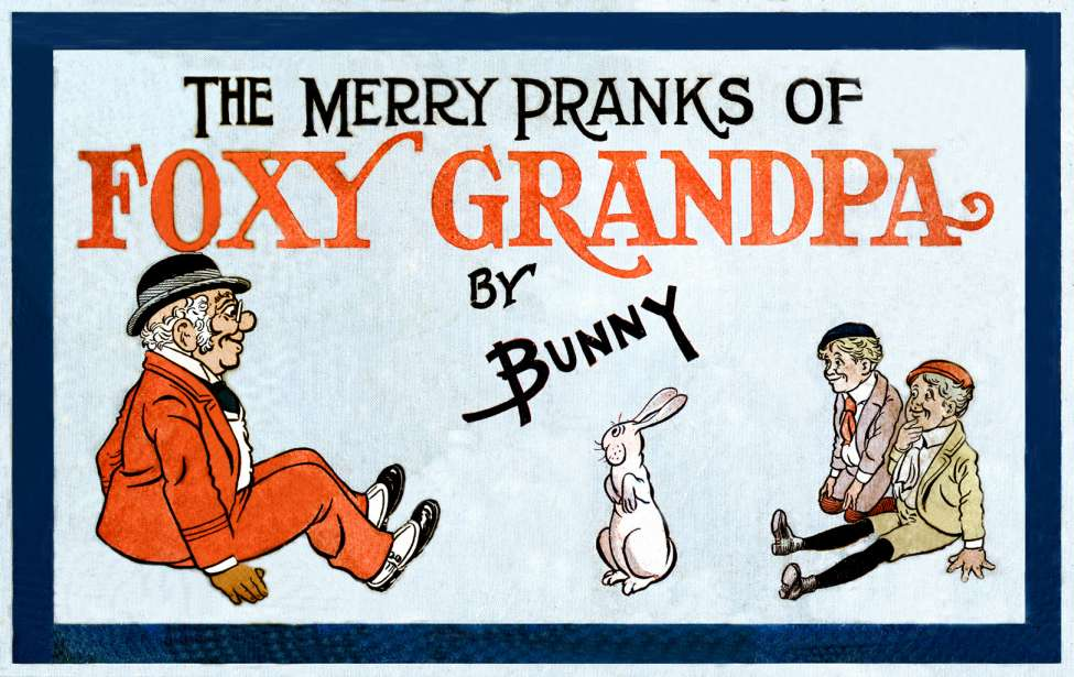Comic Book Cover For Merry Pranks of Foxy Grandpa