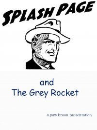 Large Thumbnail For Splash Page and the Grey Rocket